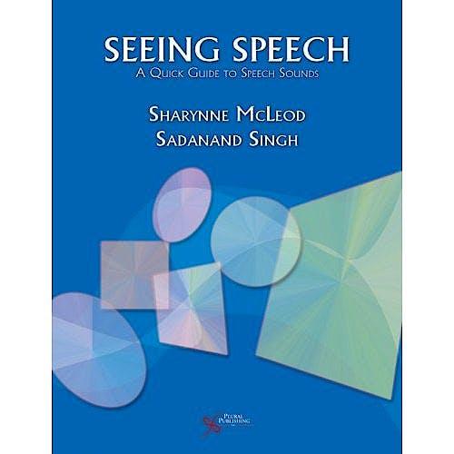 Portada del libro 9781597563222 Seeing Speech. a Quick Guide to Speech Sounds