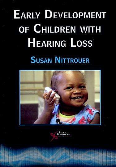 Portada del libro 9781597563239 Early Development of Children with Hearing Loss