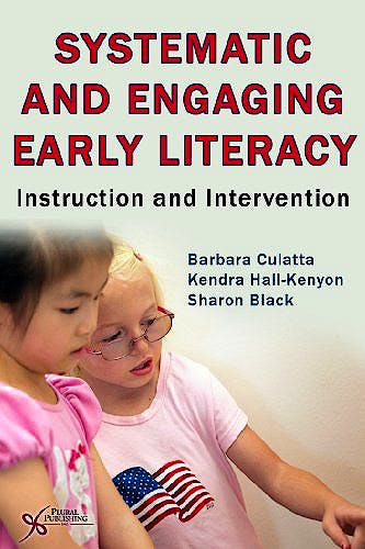 Portada del libro 9781597563451 Systematic and Engaging Early Literacy. Instruction and Intervention