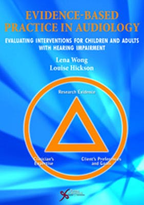 Portada del libro 9781597564199 Evidence Based Practice in Audiology. Evaluating Interventions for Children and Adults with Hearing Impairment