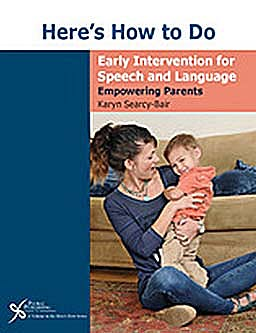 Portada del libro 9781597564403 Here's How to Do Early Intervention for Speech and Language. Empowering Parents + Dvd