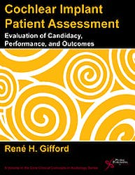 Cochlear Implant Patient Assessment. Evaluation of Candidacy, Performance, and Outcomes