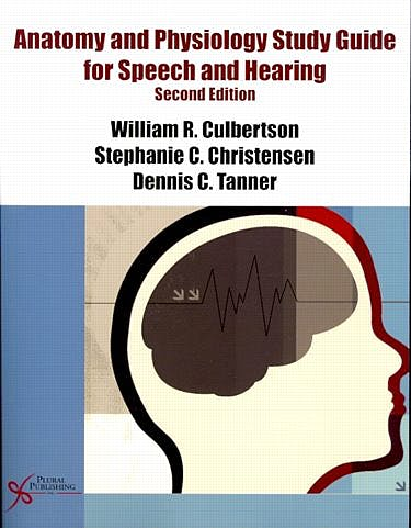 Portada del libro 9781597564960 Anatomy and Physiology Study Guide for Speech and Hearing