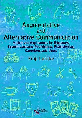 Portada del libro 9781597564984 Augmentative and Alternative Communication. Models and Applications for Educators, Speech-Language Pathologists, Psychologists, Caregivers, and Users