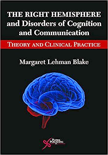 Portada del libro 9781597569620 The Right Hemisphere and Disorders of Cognition and Communication. Theory and Clinical Practice