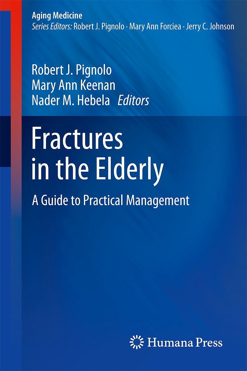 Portada del libro 9781603274661 Fractures in the Elderly. a Guide to Practical Management (Aging Medicine)