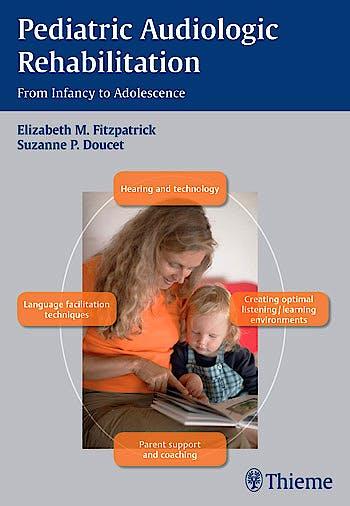 Portada del libro 9781604066951 Pediatric Audiologic Rehabilitation. from Infancy to Adolescence