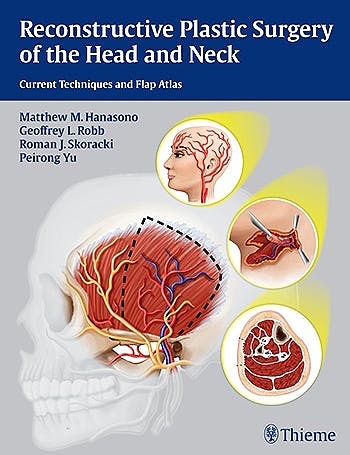 Portada del libro 9781604068078 Reconstructive Plastic Surgery of the Head and Neck. Current Techniques and Flap Atlas