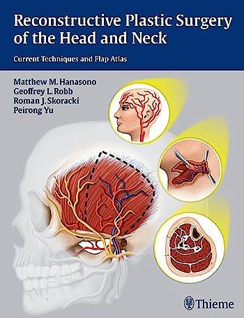 Portada del libro 9781604068078 Reconstructive Plastic Surgery of the Head and Neck. Current Techniques and Flap Atlas