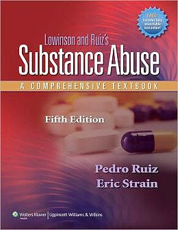 Portada del libro 9781605472775 Lowinson and Ruiz's Substance Abuse. a Comprehensive Textbook (Online and Print)