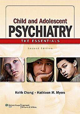 Portada del libro 9781605474434 Child and Adolescent Psychiatry. the Essentials