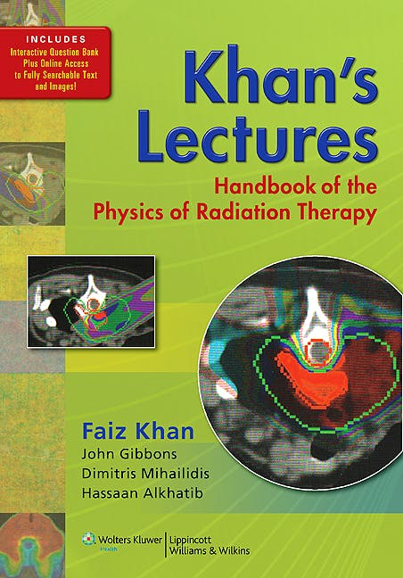 Portada del libro 9781605476810 Khan's Lectures: Handbook of the Physics of Radiation Therapy