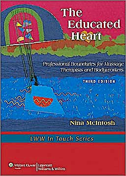 Portada del libro 9781605477138 The Educated Heart. Professional Boundaries for Massage Therapists and Bodyworkers