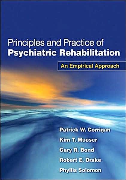 Portada del libro 9781606233443 Principles and Practice of Psychiatric Rehabilitation. an Empirical Approach