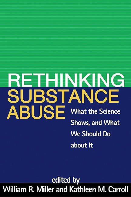 Portada del libro 9781606236987 Rethinking Substance Abuse. What the Science Shows, and What We Should Do about It (Softcover)
