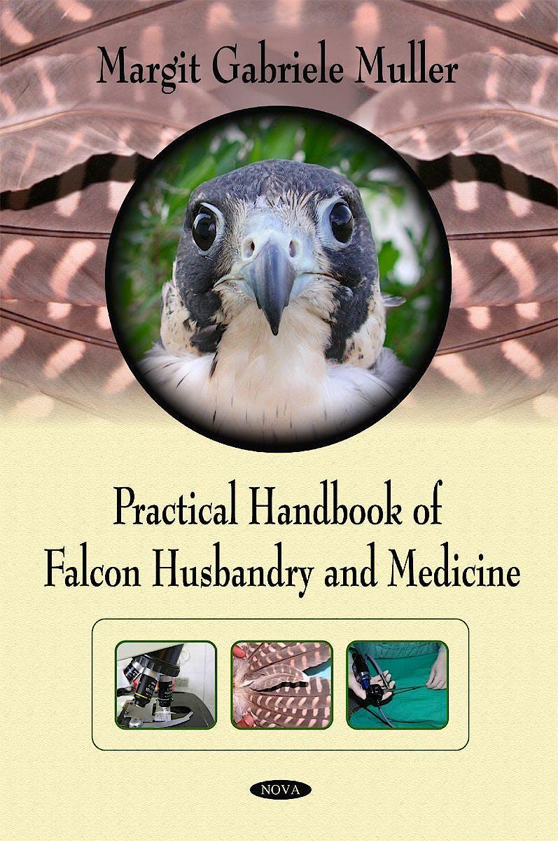 Portada del libro 9781607416081 Practical Handbook of Falcon Husbandry and Medicine