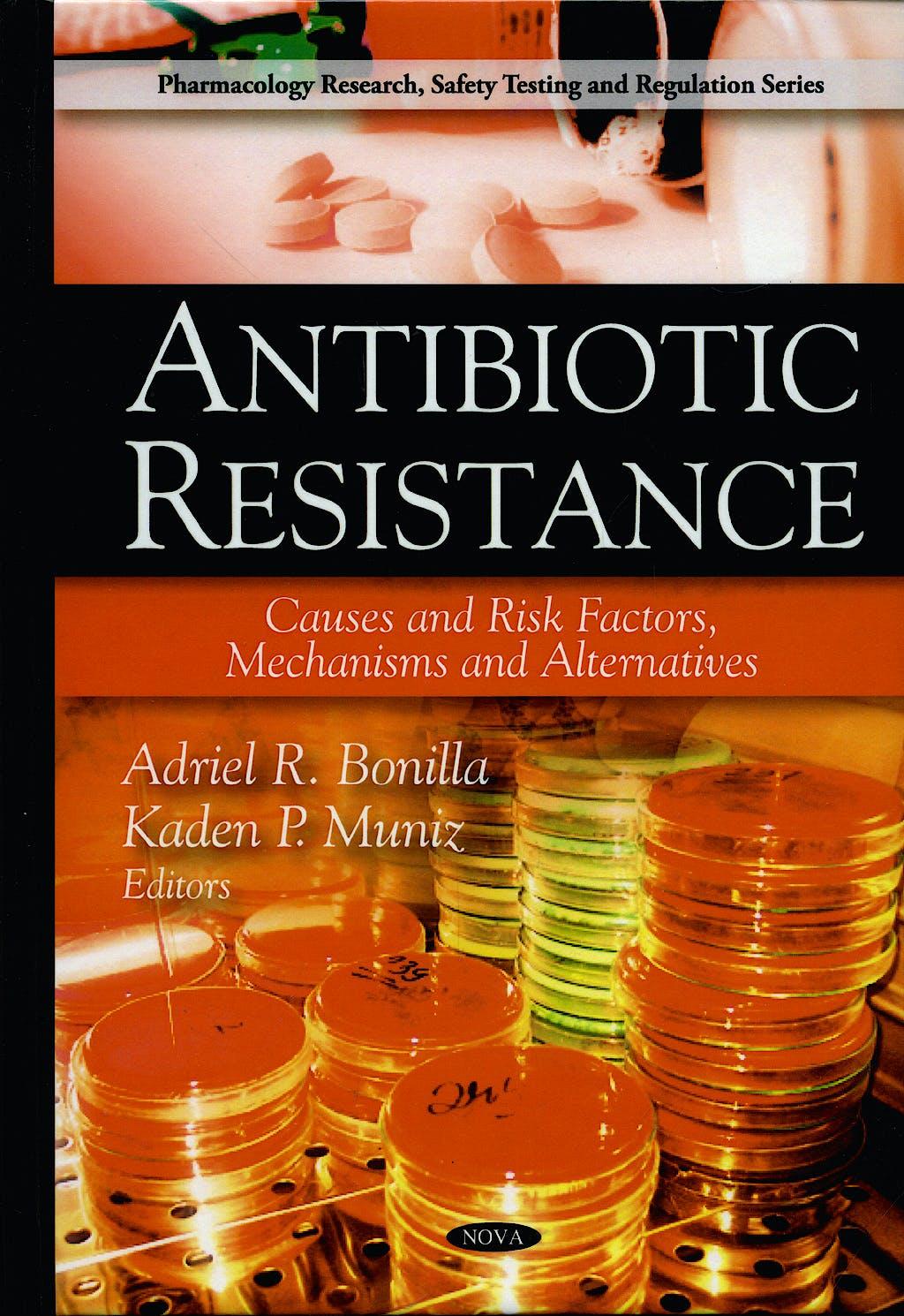 Portada del libro 9781607416234 Antibiotic Resistance. Causes and Risk Factors, Mechanisms and Alternatives