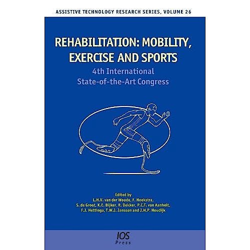 Portada del libro 9781607500803 Rehabilitation: Mobility, Exercise and Sports. 4th International State-of-the-Art Congress (Assistive Technology Research Series, Vol. 26)