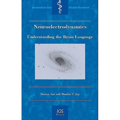Portada del libro 9781607500919 Neuroelectrodynamics. Understanding the Brain Language