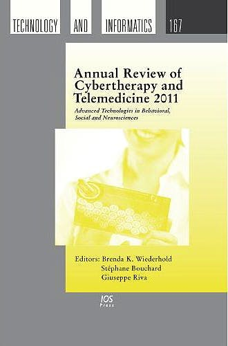 Portada del libro 9781607507659 Annual Review of Cybertherapy and Telemedicine 2011. Advanced Technologies in Behavioral, Social and Neurosciences (Technology and Informatics 167)