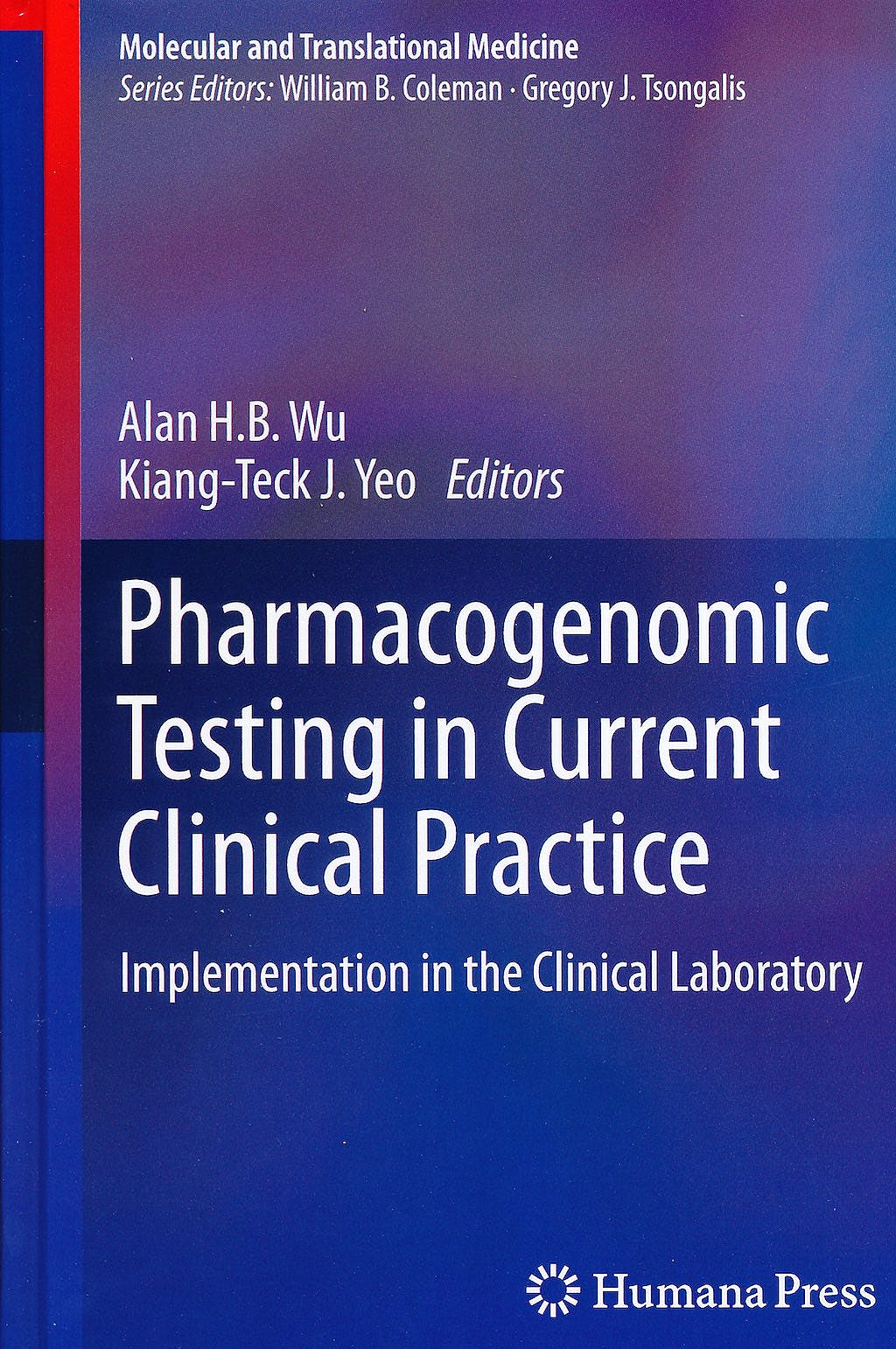 Portada del libro 9781607612827 Pharmacogenomic Testing in Current Clinical Practice. Implementation in the Clinical Laboratory (Molecular and Translational Medicine)
