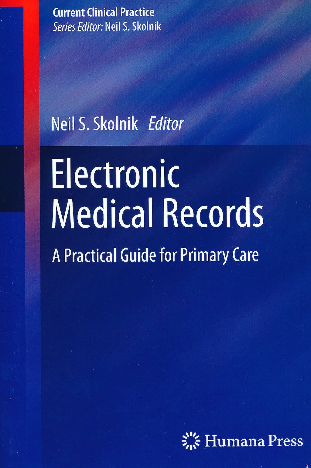 Portada del libro 9781607616054 Electronic Medical Records. a Practical Guide for Primary Care (Current Clinical Practice)