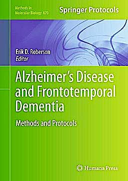 Portada del libro 9781607617433 Alzheimer's Disease and Frontotemporal Dementia. Methods and Protocols (Methods in Molecular Biology, Vol. 670)