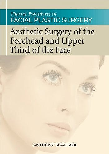 Portada del libro 9781607951537 Thomas Procedures in Facial Plastic Surgery: Aesthetic Surgery of the Forehead & Upper Third of the Face