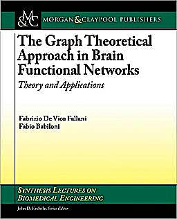 Portada del libro 9781608454495 The Graph Theoretical Approach in Brain Functional Networks: Theory and Applications