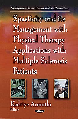 Portada del libro 9781608761845 Spasticity and Its Management with Physical Therapy Applications in Multiple Sclerosis Patients