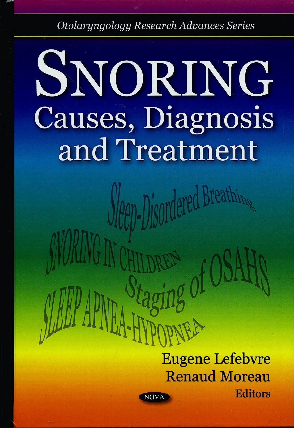 Portada del libro 9781608762156 Snoring. Causes, Diagnosis and Treatment