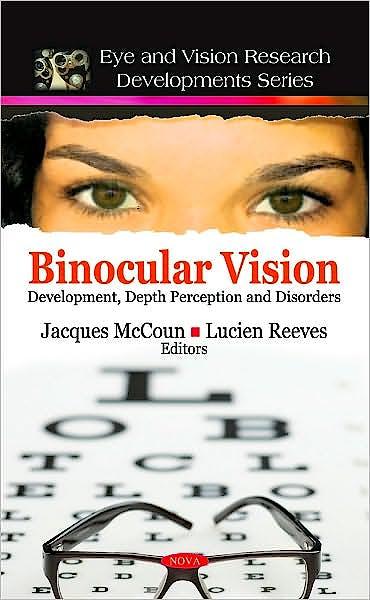 Portada del libro 9781608765478 Binocular Vision. Development, Depth Perception and Disorders (Eye and Vision Research Developments)