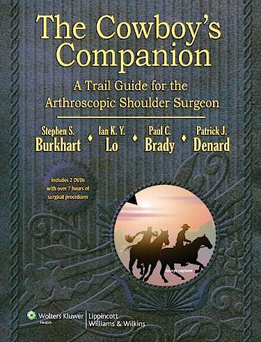 Portada del libro 9781609137977 The Cowboy's Companion. a Trail Guide for the Arthroscopic Shoulder Surgeon + 2 Dvds