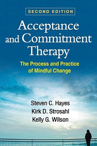 Portada del libro 9781609189624 Acceptance and Commitment Therapy. the Process and Practice of Mindful Change