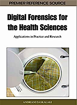 Portada del libro 9781609604837 Digital Forensics for the Health Sciences. Applications in Practice and Research