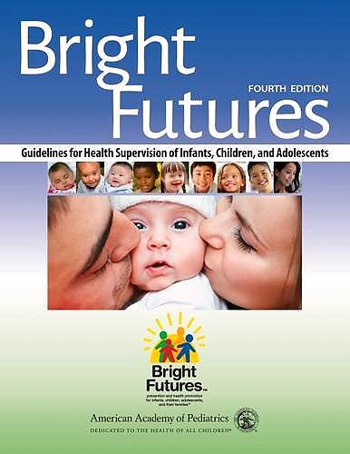 Portada del libro 9781610020220 Bright Futures. Guidelines for Health Supervision of Infants, Children and Adolescents