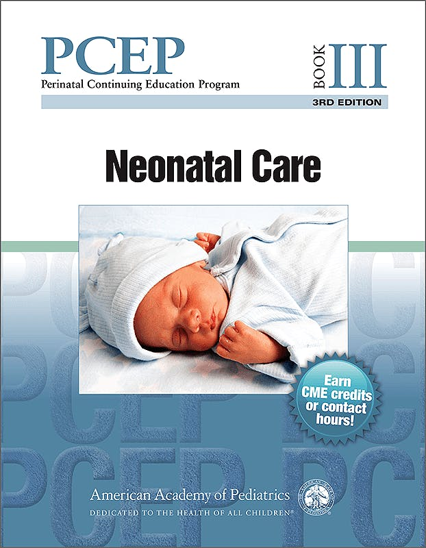 Portada del libro 9781610020565 Perinatal Continuing Education Program (PCEP), Book III: Neonatal Care