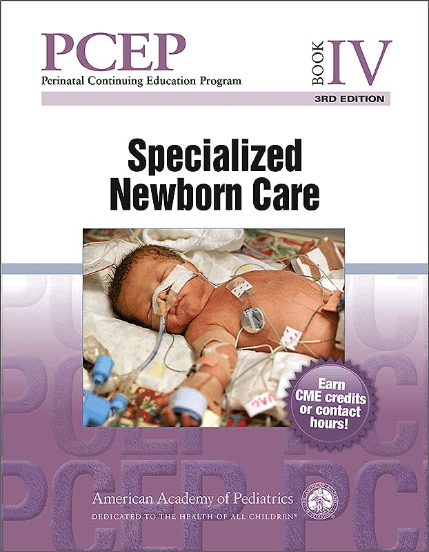 Portada del libro 9781610020589 Perinatal Continuing Education Program (PCEP), Book IV: Specialized Newborn Care