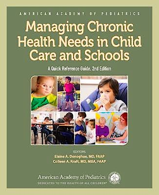Portada del libro 9781610021753 Managing Chronic Health Needs in Child Care and Schools. A Quick Reference Guide