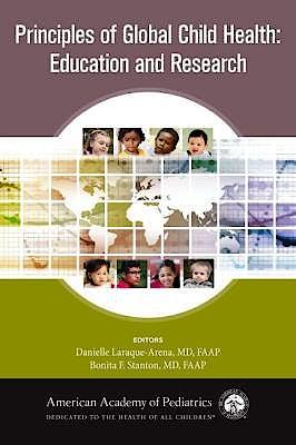 Portada del libro 9781610021890 Principles of Global Child Health. Education and Research