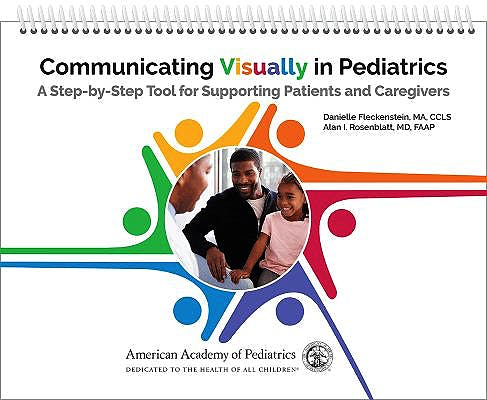 Portada del libro 9781610025669 Communicating Visually in Pediatrics. A Step-by-Step Tool for Supporting Patients and Caregivers