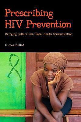Portada del libro 9781611323627 Prescribing HIV Prevention. Bringing Culture into Global Health Communication