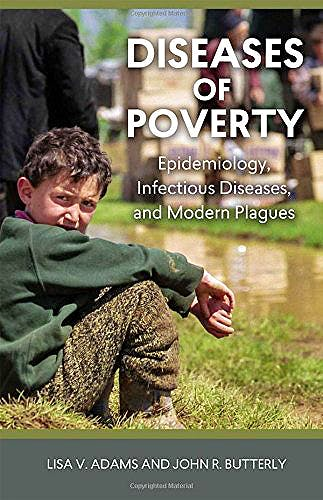 Portada del libro 9781611687521 Diseases of Poverty. Epidemiology, Infectious Diseases, and Modern Plagues