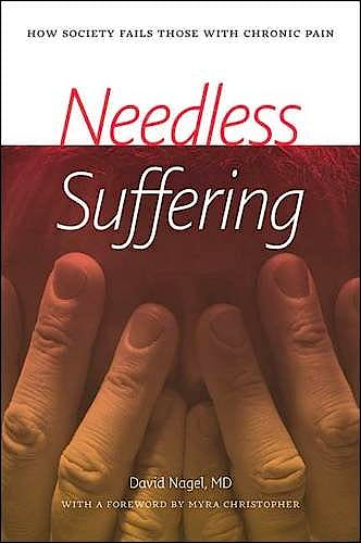 Portada del libro 9781611688894 Needless Suffering. How Society Fails Those with Chronic Pain