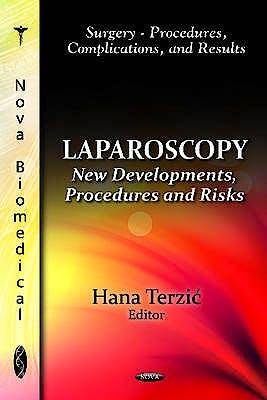 Portada del libro 9781614707479 Laparoscopy. New Developments, Procedures and Risks (Surgery - Procedures, Complications, and Results)