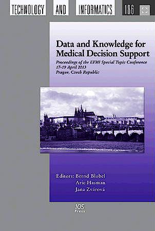Portada del libro 9781614992394 Data and Knowledge for Medical Decision Support. Proceedings of the Efmi Special Topic Conference, 17-19 April 2013, Prague, Czech Republic (Vol. 186