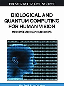 Portada del libro 9781615207855 Biological and Quantum Computing for Human Vision. Holonomic Models and Applications