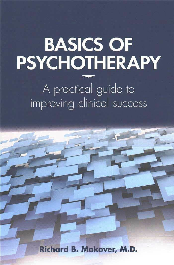Portada del libro 9781615370764 Basics of Psychotherapy. A Practical Guide to Improving Clinical Success