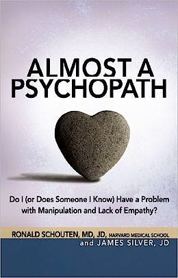 Portada del libro 9781616491024 Almost a Psychopath. Do I (Or Does Someone I Know) Have a Problem with Manipulation and Lack of Empathy?