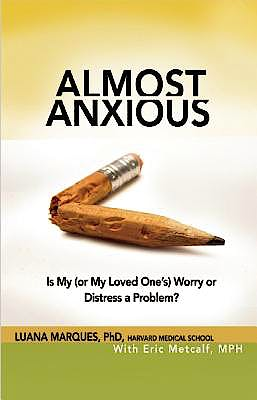 Portada del libro 9781616494476 Almost Anxious. is My (Or My Loved One's) Worry or Distress a Problem?